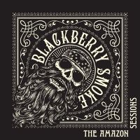 Cover Blackberry Smoke - The Amazon Sessions [EP]